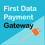 WooCommerce First Data Payment Gateway