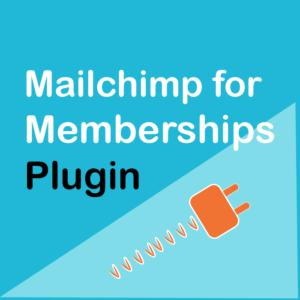 Mailchimp for WooCommerce Memberships Plugin